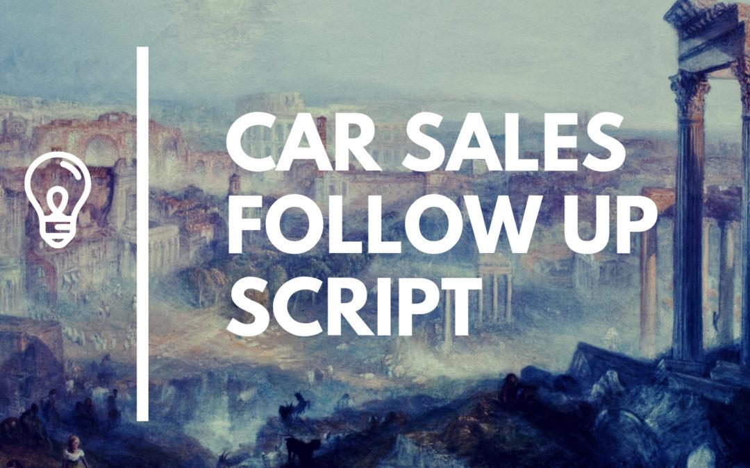 Car Sales Follow Up Script