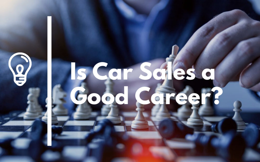 Is Car Sales a Good Career?