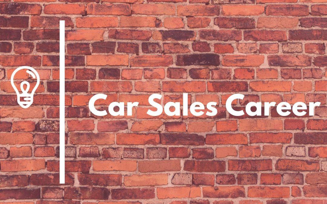 Car Sales Career | The Mega-Post