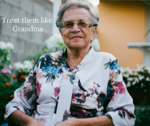 sales mindset for success- treat them like grandma!