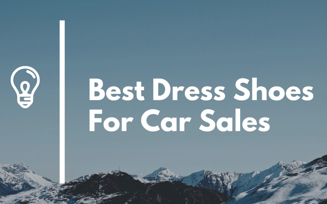 Best Dress Shoes for Car Salesman