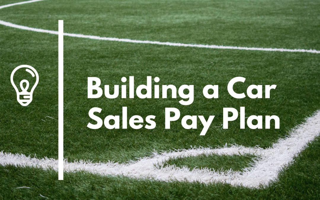 Car Salesman Pay Plan