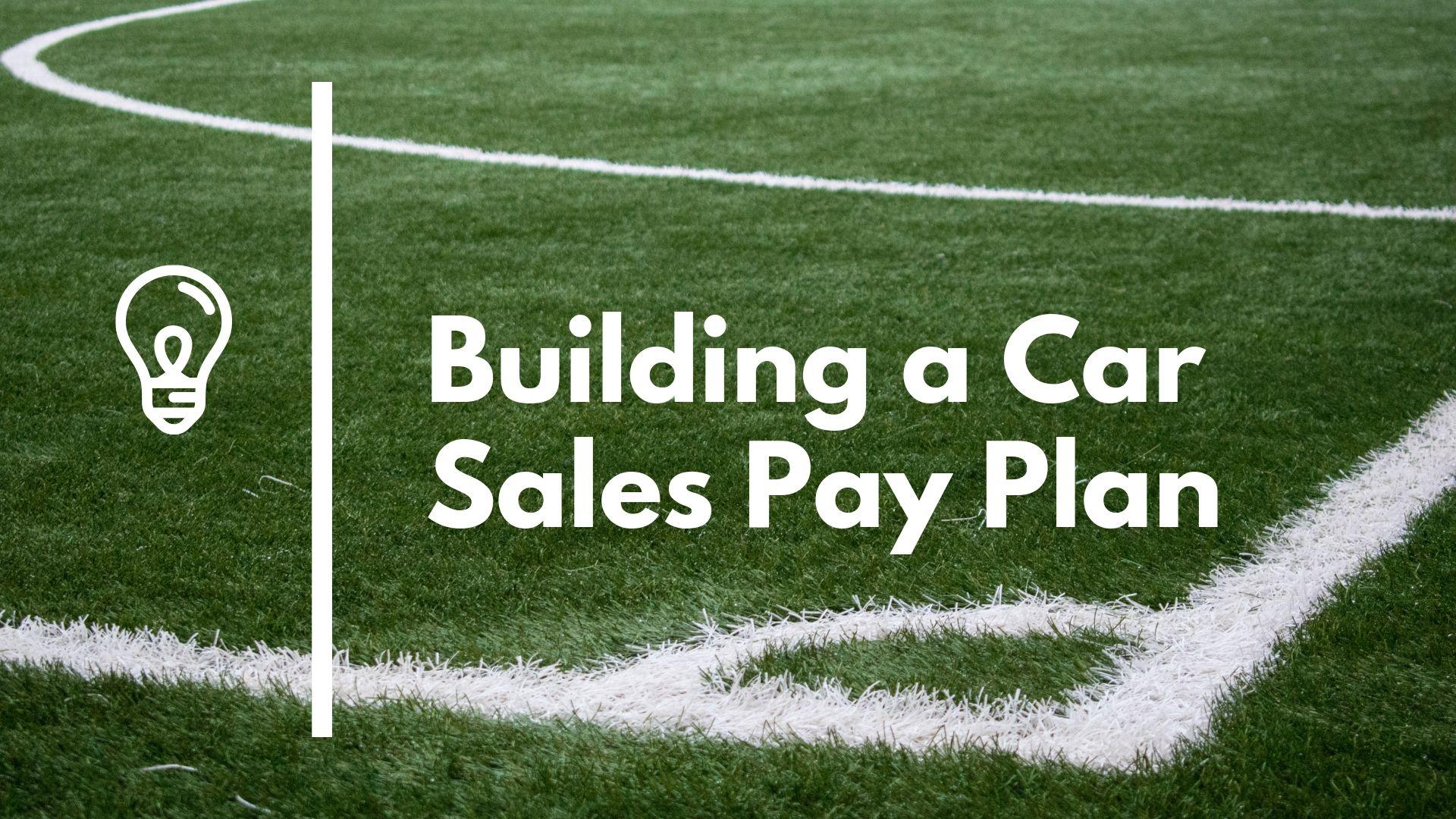 Car Salesman Salary: Car Salesman Pay Plan
